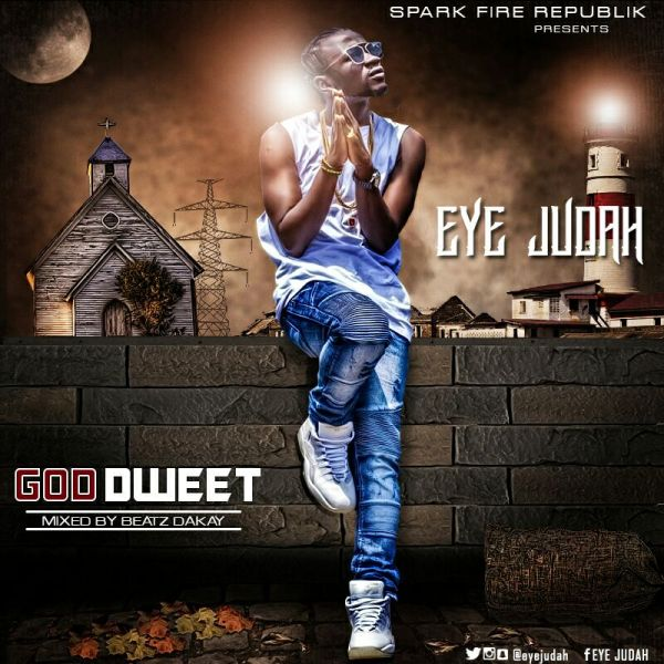 Eye Judah God Dweet - Eye Judah - God Dweet (Holy Spirit Riddim) (Mixed By Beatz Dakay)