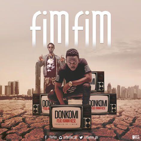 FimFim ft. Kwaw Kese - Donkomi {Download mp3}