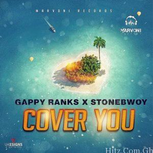 Stonebwoy x Gappy Ranks - Cover You