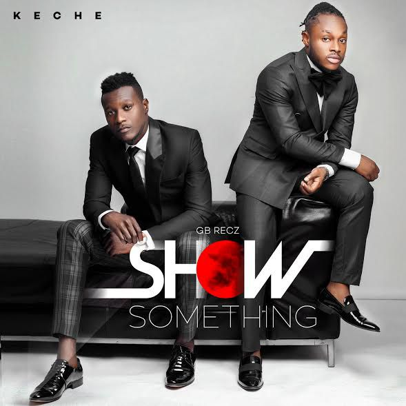 Keche - Show Something (Prod. by Mix Masta Garzy)