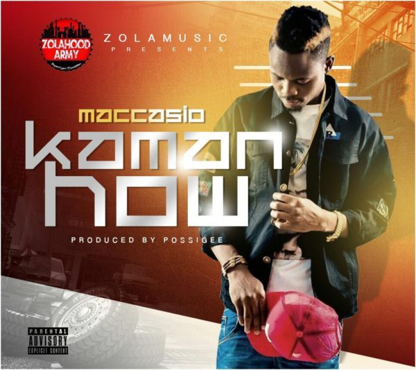 Maccasio Kaman How - Maccasio - Kaman How (Prod. by MOG Beatz)