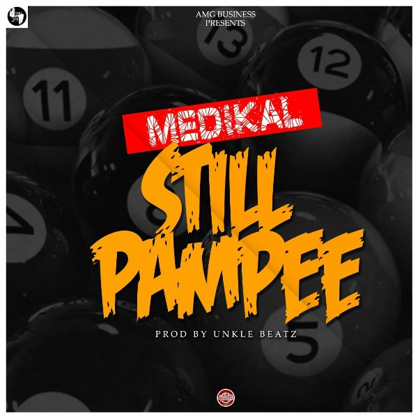 Medikal - Still Pampee {Download mp3}