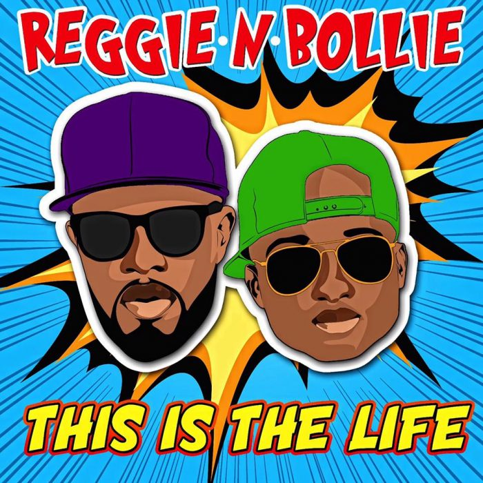Reggie N Bollie This Is The Life - Reggie N Bollie - This Is The Life {Download mp3}