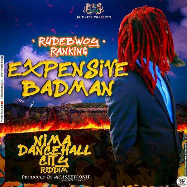 Rudebwoy Ranking - Expensive Badman (Prod. by CaskeysOnIt)