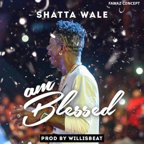Shatta Wale - Am bless (prod. by williesbeat)