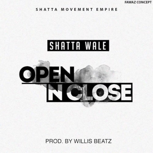 Shatta Wale - Open And Close It (Prod. By Willies Beatz)