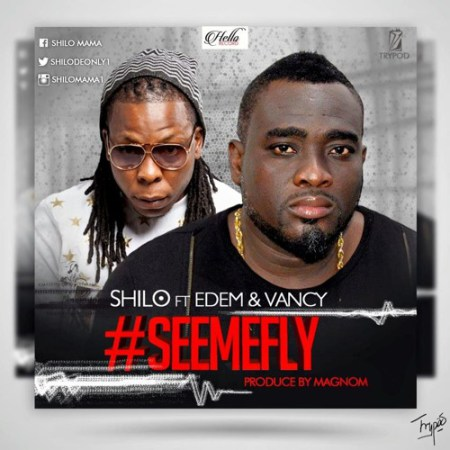 Shilo See Me Fly ft. Edem Vancy - Shilo - See Me Fly ft. Edem & Vancy {Download Mp3}