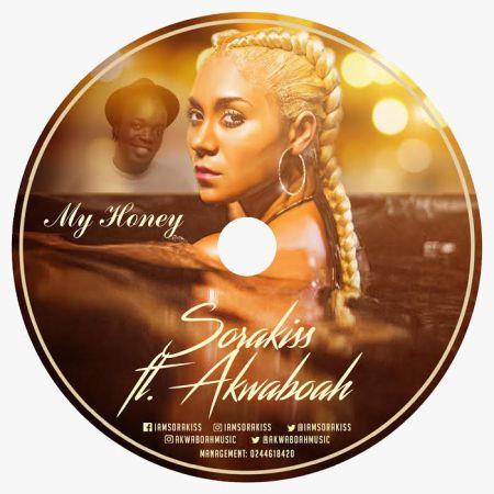 Sorakiss - My Honey ft. Akwaboah (Prod by KillBeatz)