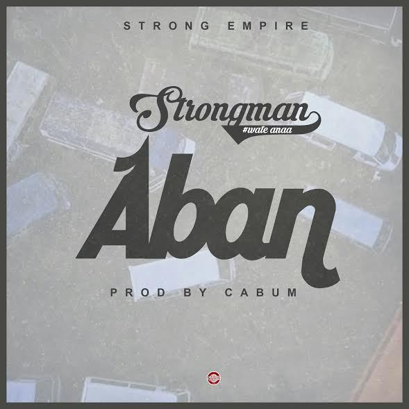 Strongman - Aban (Prod. By Cabum)