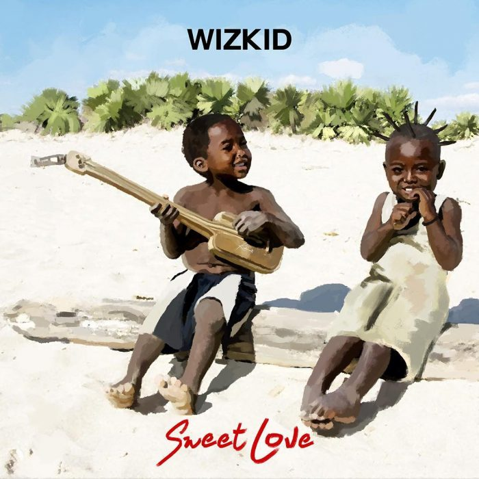 WizKid Sweet Love - WizKid - Sweet Love {Download Mp3}