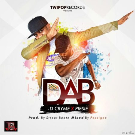 dr cryme - D-Cryme - DAB ft. Pesie (Prod. by IamStreetBeatGH)