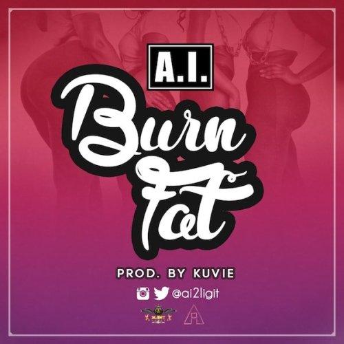 A.I. - Burn Fat (Prod. by Kuvie)
