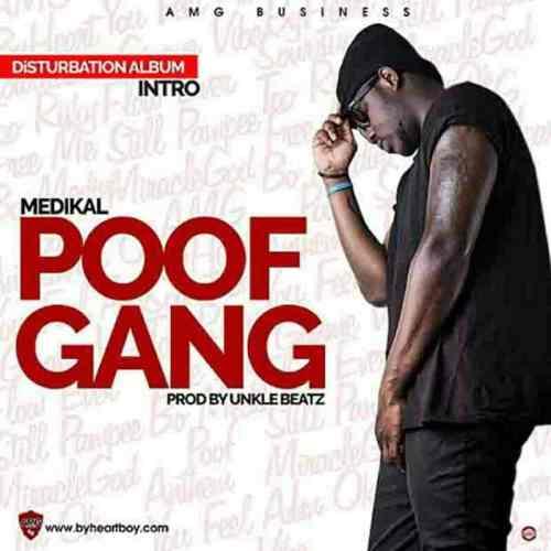 Medikal - Poof Gang
