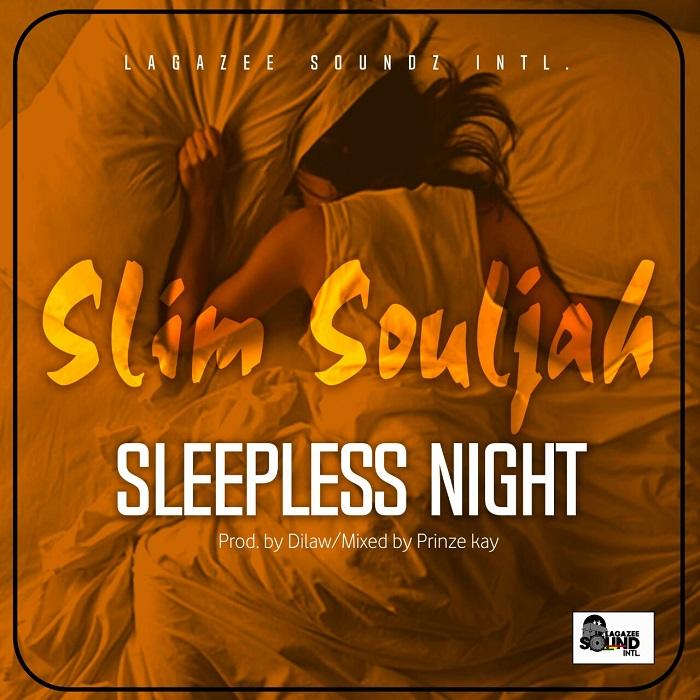 Slim Souljah Sleepless Night - Slim Souljah - Sleepless Night
