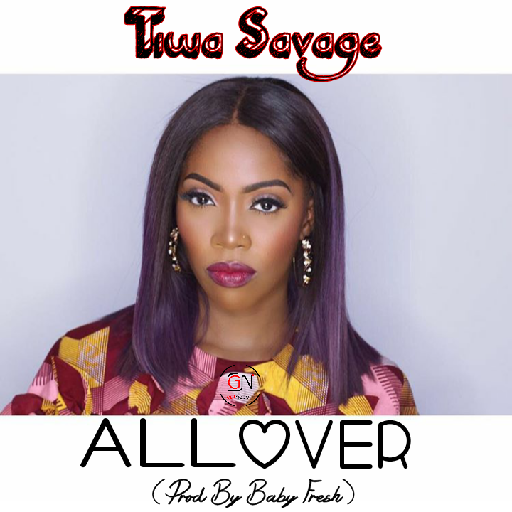 Tiwa Savage All Over - Tiwa Savage - All Over