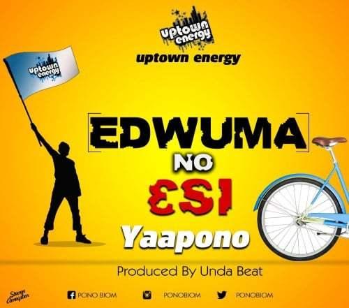 Yaa Pono - Edwuma No Esi (Prod. by Unda Beat)