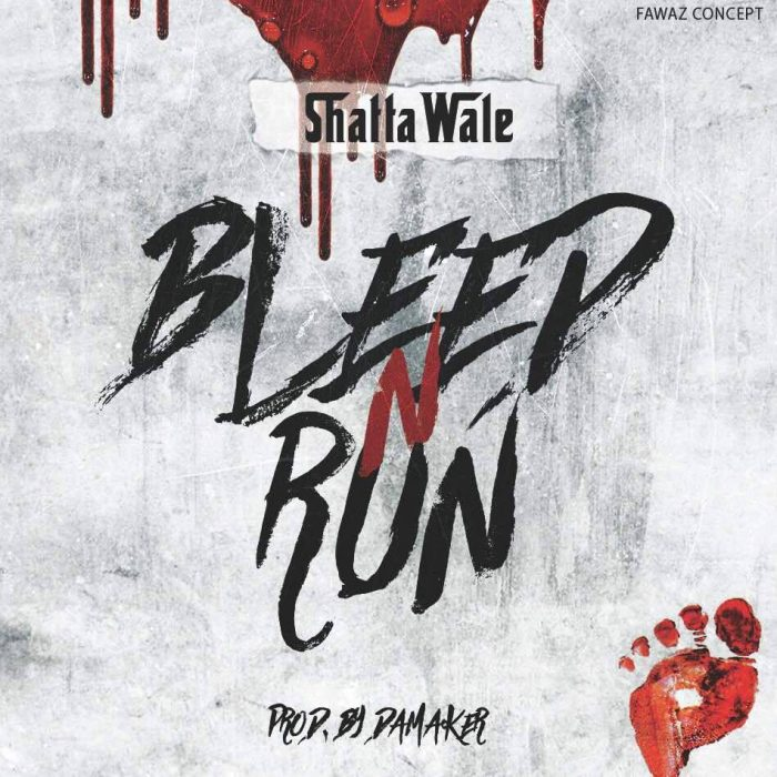 Shatta Wale - Bleed and Run (Prod by. Damaker)