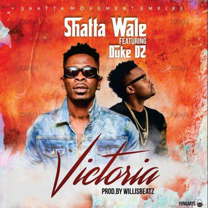Shatta Wale ft. Duke - Victoria (Prod By Williesbeatz)