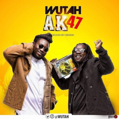 Wutah - AK47 (Prod. By CeediGh) (Download mp3)