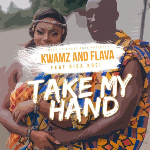 Kwamz & Flava ft. Bisa Kdei - Take My Hand (Download mp3)