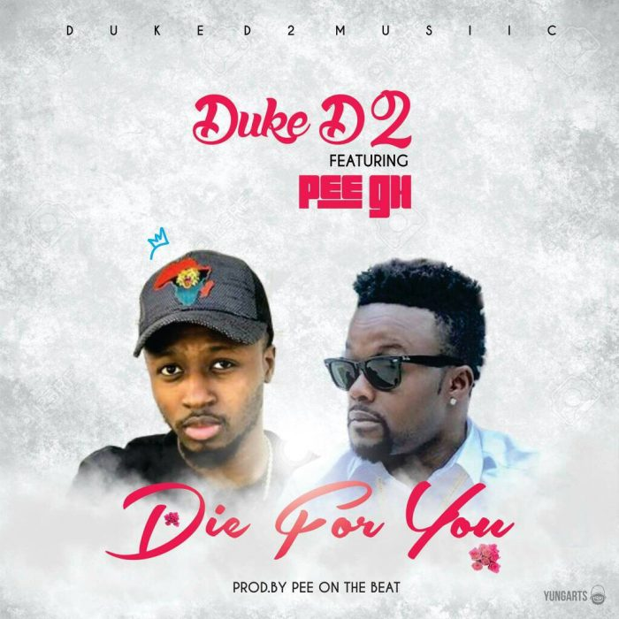 Duke ft. PEE Gh - Die 4 U (Prod. By PEEOnDaBeat)