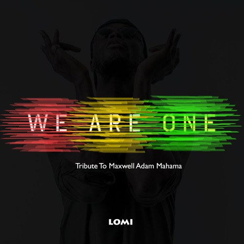 E.L - We Are One (Tribute To Maxwell Adam Mahama)