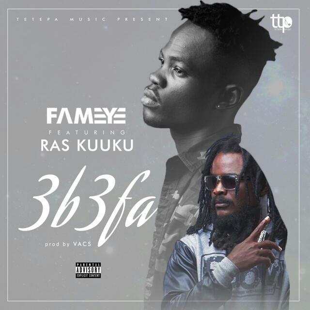 Fameye ft. Ras Kuuku - 3b3fa (prod by vacs)