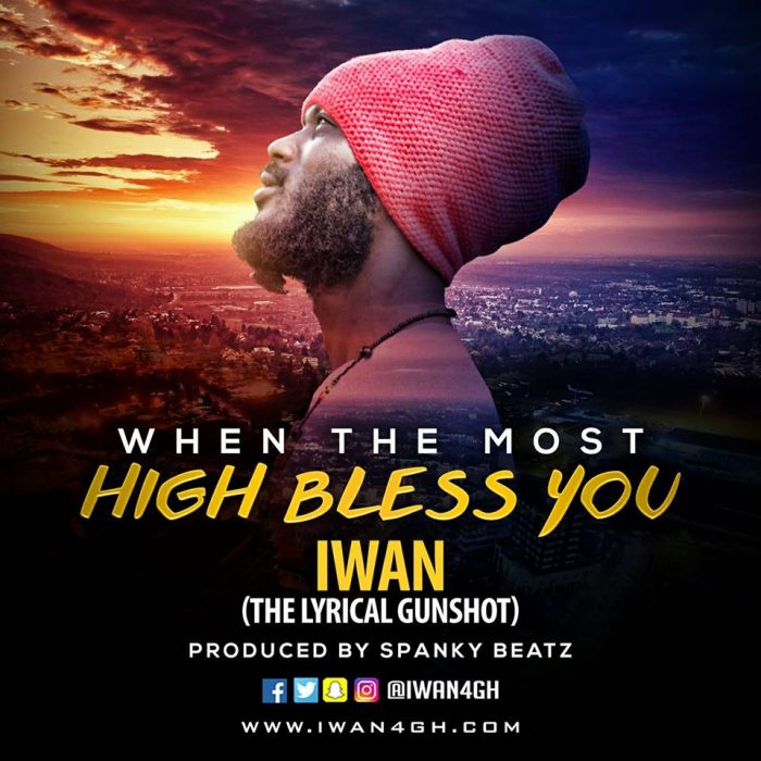 IWAN When The Most High Bless You Prod.By Spanky 2 - IWAN - When The Most High Bless You (Prod.By Spanky)