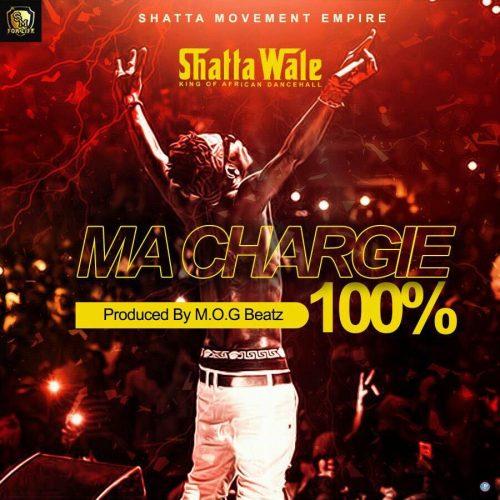SHATTA WALE - MA CHARGIE 100 (PROD. BY M.O.G)