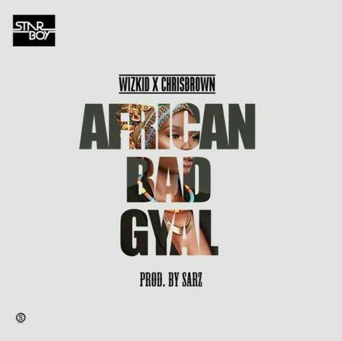 Wizkid ft. Chris Brown African Bad Gyal - Wizkid ft. Chris-Brown - African Bad Gyal