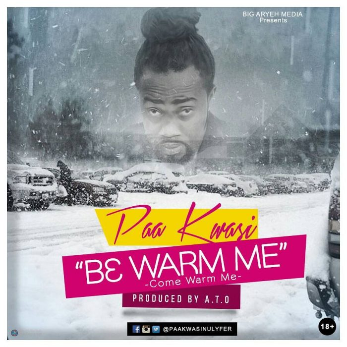 Paa Kwasi - B3 WARM ME (prod. by A.T.O)
