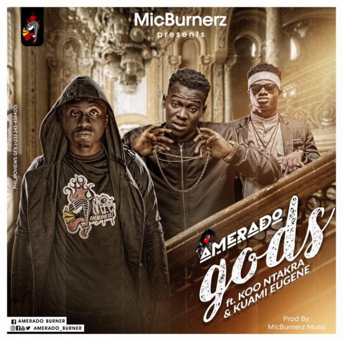 gODS - Amerado ft. Kuami Eugene x Koo Ntakra (Prod.by MicBurnerz Music)
