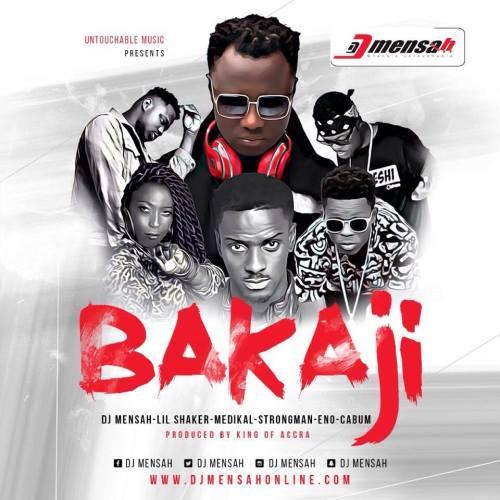 DJ Mensah - Bakaji (Dirty) ft. Medikal, Eno, Strongman, Lil Shaker, Cabum