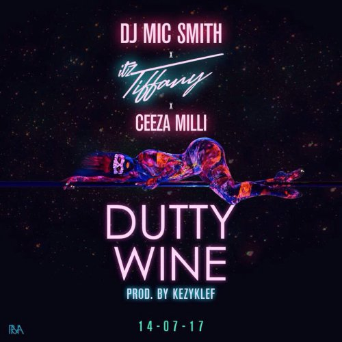 DJ Mic Smith x Itz Tiffany x Ceeza Milli - Dutty Wine (Prod. by Kezyklef)