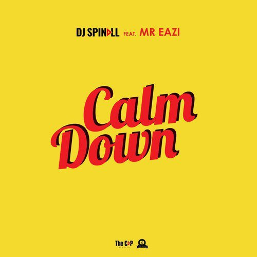 DJ Spinall ft. Mr Eazi Calm Down - DJ Spinall ft. Mr Eazi - Calm Down