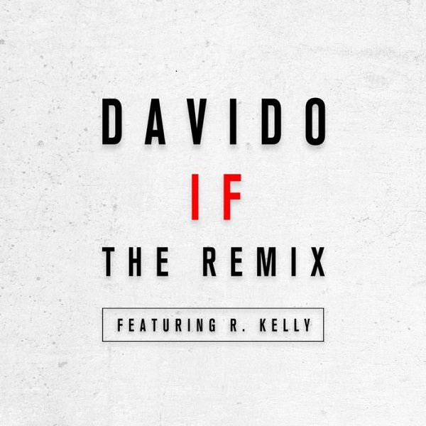 Davido ft. R kelly If Remix - Davido ft. R kelly - If Remix