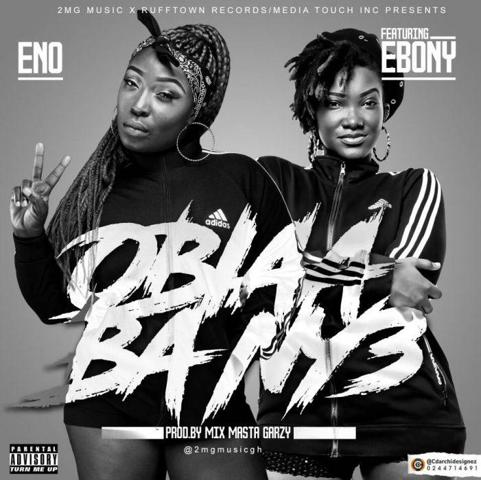 Eno ft. Ebony - Obiaa ba Ny33 (prod by Mix Masta Garzy)