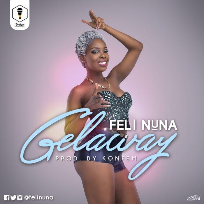 Feli Nuna - Gelaway (Prod. by Konfem)
