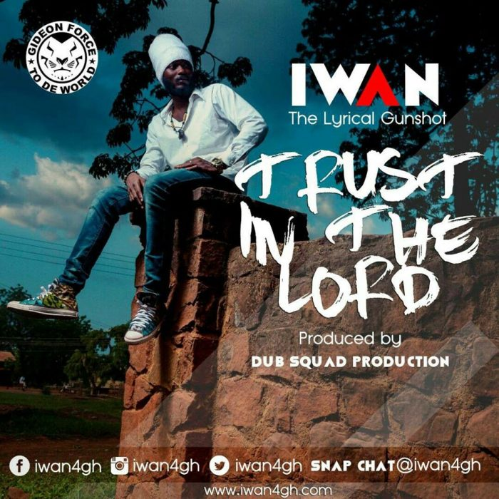 IWAN - Trust In The Lord (Prod By Dub Squad, Mixed BY RMG Studios)