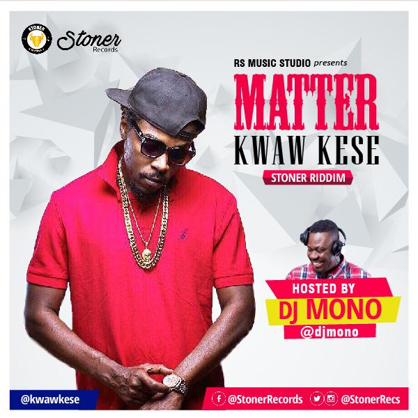Kwaw Kese - Matter (Stoner Riddim)