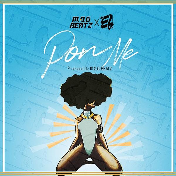 M.O.G Beatz ft. E.L - Pon Me (Prod. by M.O.G Beatz)