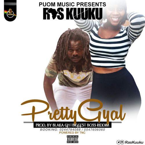 Ras Kuuku - Pretty Gyal (Biggest Boss Riddim)