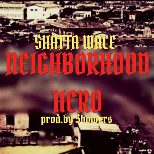 Shatta Wale - Neighbourhood Hero (prod. by shawers)