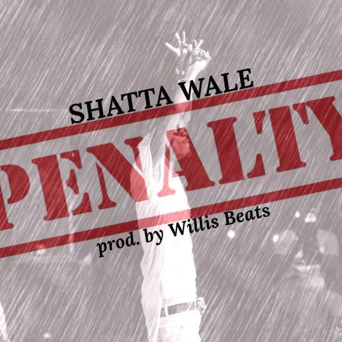 Shatta Wale Penalty prod. by Williesbeat - Shatta Wale - Penalty (prod. by Williesbeat)