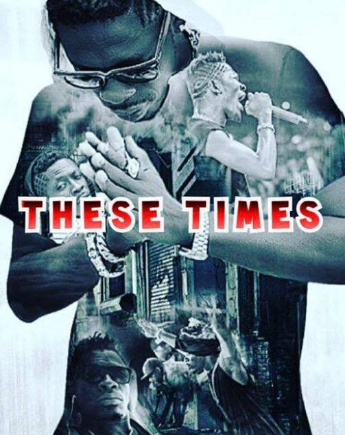 Shatta Wale - These Times {Download mp3}