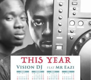 Vision DJ - This Year ft. Mr Eazi (Prod By Otee Beatz)
