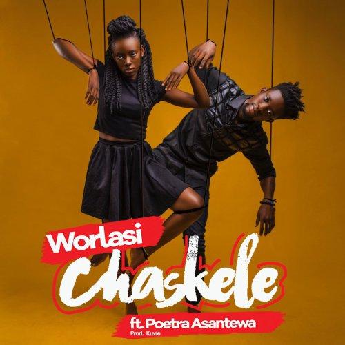 Worlasi ft. Poetra Asantewaa - Chaskele (Prod. by Kuvie)