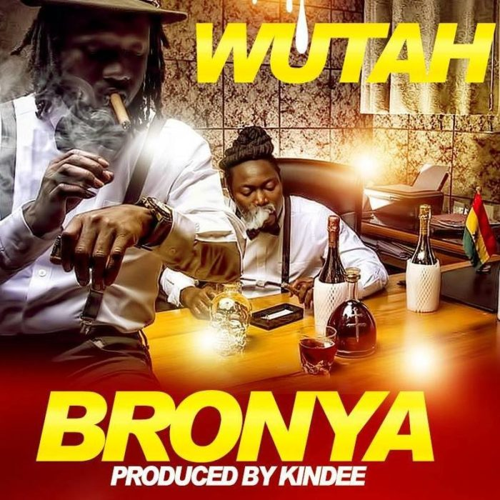 Wutah Bronya Prod. by Kindee BlissGh.com Promo - Wutah - Bronya (Prod. by Kindee) (Yebro dada yentwen bronya)