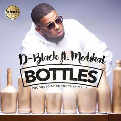 D Black ft. Medikal Bottles - D-Black ft. Medikal - Bottles