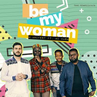 M.anifest ft. Mi Casa My Woman - M.anifest ft. Mi Casa - My Woman